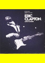Life In 12 Bars / Eric Clapton