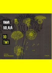 Do tmy / Anna Bolavá